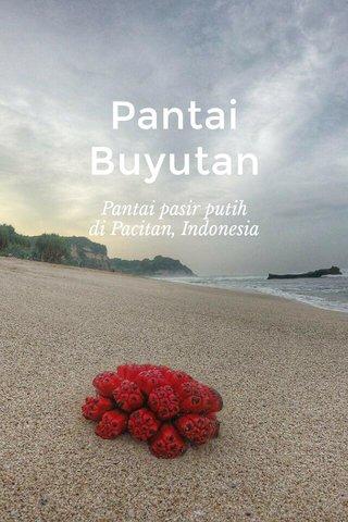 Pantai Buyutan Pantai pasir putih di Pacitan, Indonesia