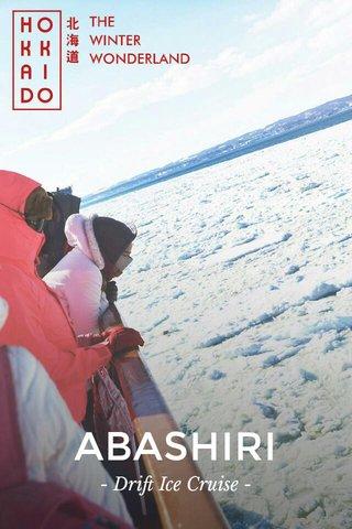 ABASHIRI - Drift Ice Cruise -