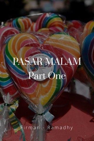 PASAR MALAM Part One Firman - Ramadhy