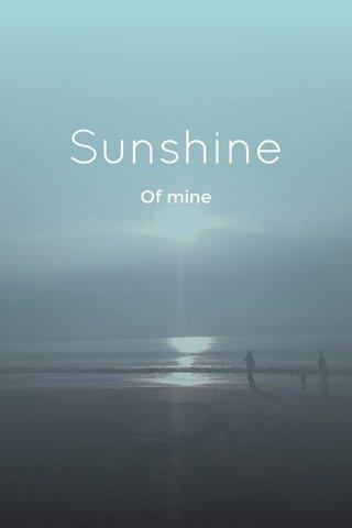 Sunshine Of mine
