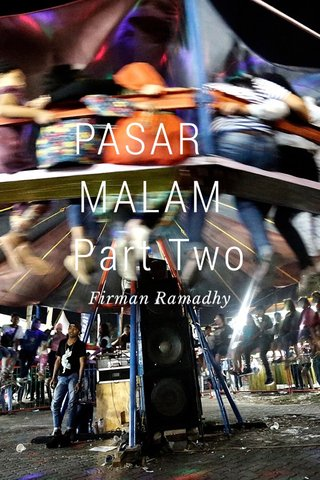 PASAR MALAM Part Two Firman Ramadhy