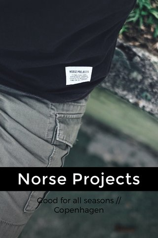 Norse Projects Good for all seasons // Copenhagen