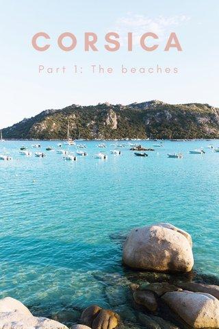 CORSICA Part 1: The beaches