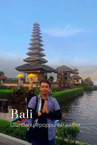 Bali Ulundanu #poppunktraveller