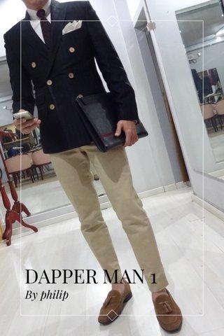 DAPPER MAN 1 By philip