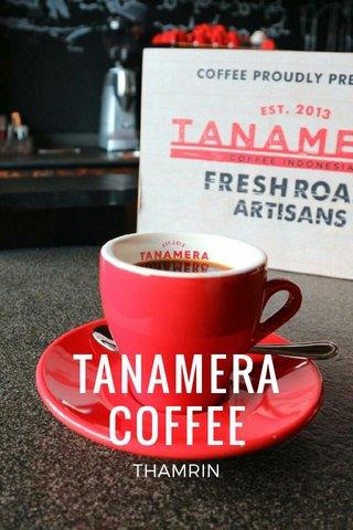 TANAMERA COFFEE THAMRIN