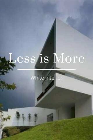 Less is More White Interior