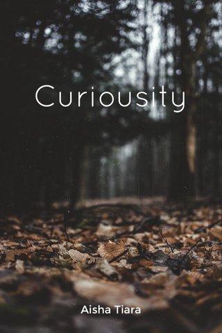 Curiousity Aisha Tiara