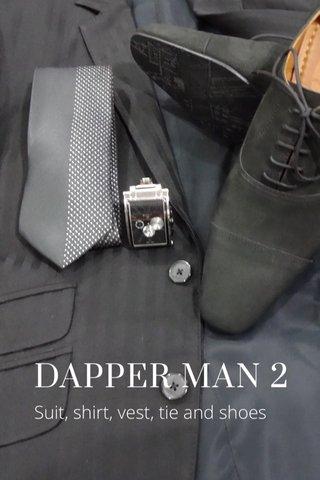 DAPPER MAN 2 Suit, shirt, vest, tie and shoes
