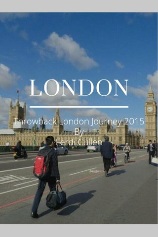 LONDON Throwback London Journey 2015 By Ferdi Cullen