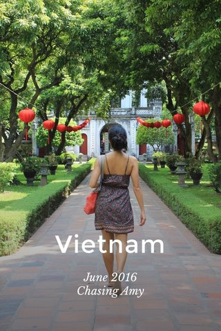 Vietnam June 2016 Chasing Amy