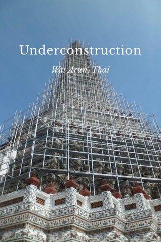 Underconstruction Wat Arun, Thai