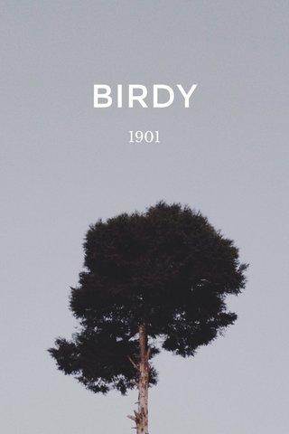BIRDY 1901