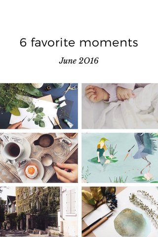 6 favorite moments June 2O16