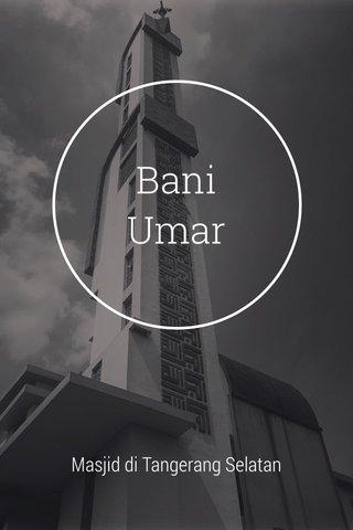 Bani Umar Masjid di Tangerang Selatan