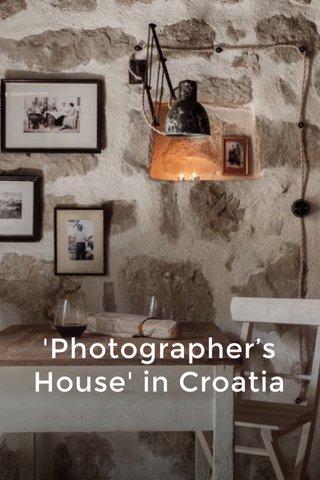 'Photographer's House' in Croatia
