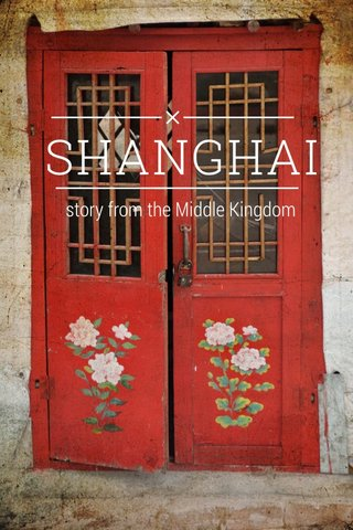 SHANGHAI story from the Middle Kingdom