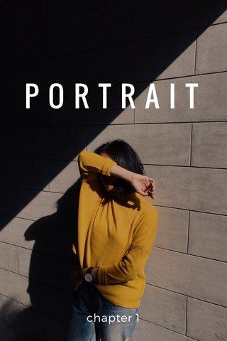 PORTRAIT chapter 1