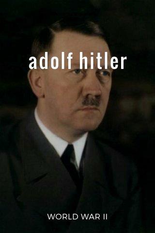 adolf hitler WORLD WAR II