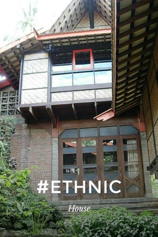 #ETHNIC House