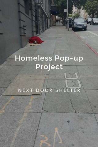 Homeless Pop-up Project NEXT DOOR SHELTER
