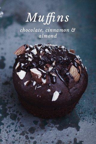 Muffins chocolate, cinnamon & almond
