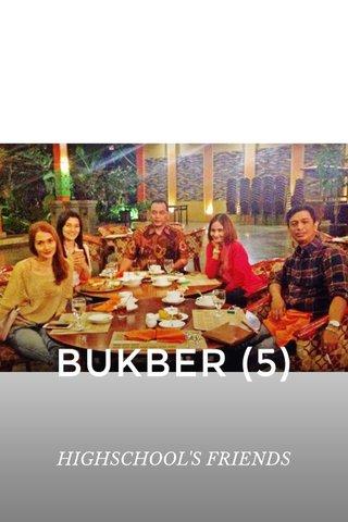 BUKBER (5) HIGHSCHOOL'S FRIENDS