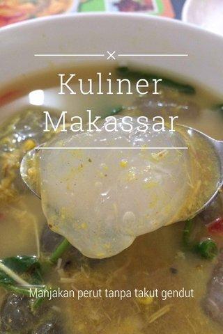 Kuliner Makassar Manjakan perut tanpa takut gendut
