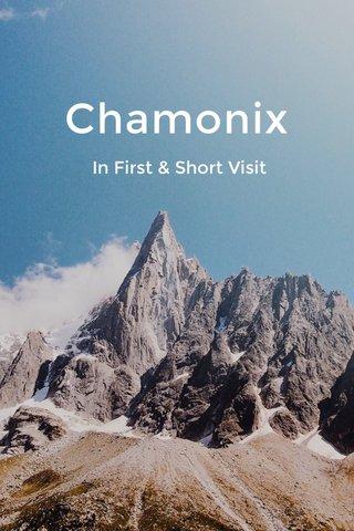 Chamonix In First & Short Visit