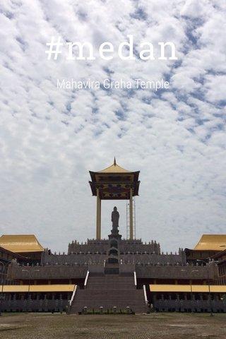 #medan Mahavira Graha Temple