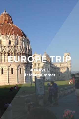 EUROPE TRIP #TRAVEL #stellersummer