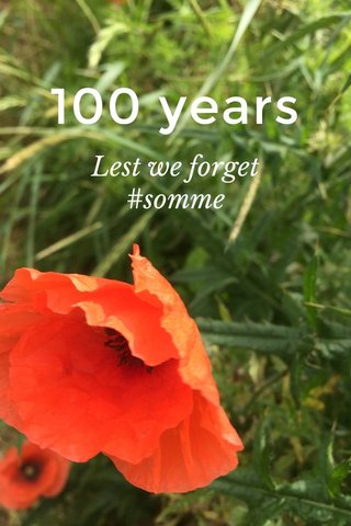 100 years Lest we forget #somme