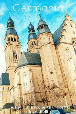 Germania Viaggio alla scoperta di posti incredibili