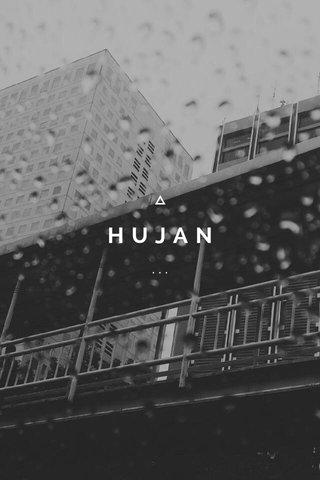 HUJAN ...