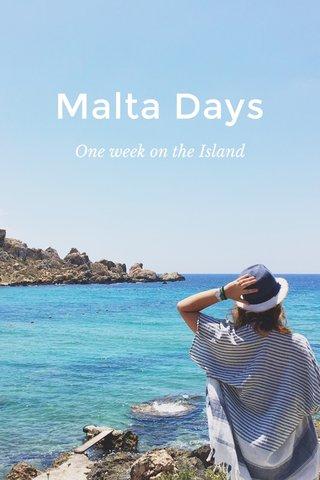 Malta Days One week on the Island