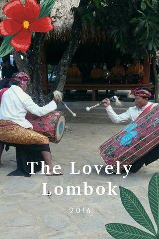 The Lovely Lombok 2016