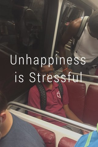 Unhappiness is Stressful