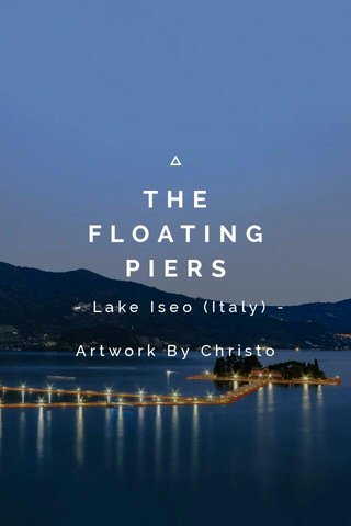 THE FLOATING PIERS - Lake Iseo (Italy) - Artwork By Christo