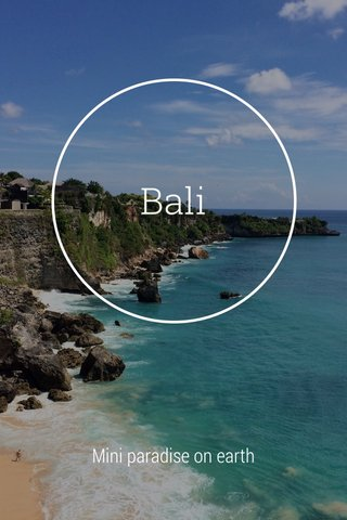 Bali Mini paradise on earth