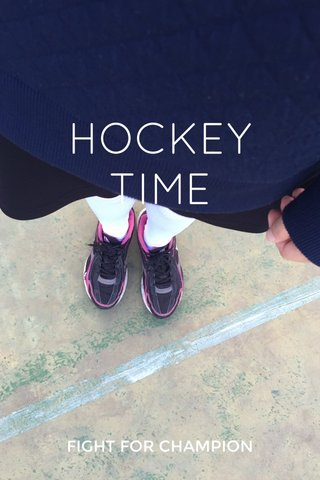 HOCKEY TIME FIGHT FOR CHAMPION