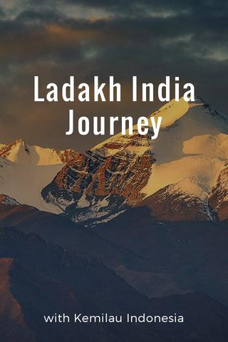 Ladakh India Journey with Kemilau Indonesia