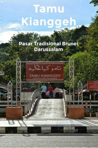 Tamu Kianggeh Pasar Tradisional Brunei Darussalam