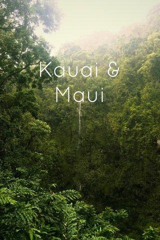Kauai & Maui