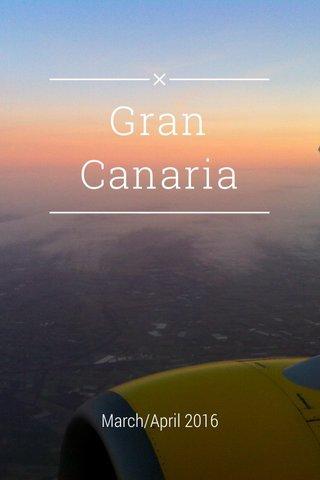 Gran Canaria March/April 2016