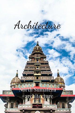 Architecture North Sumatera #architecture