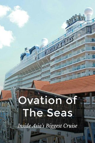 Ovation of The Seas Inside Asia's Biggest Cruise
