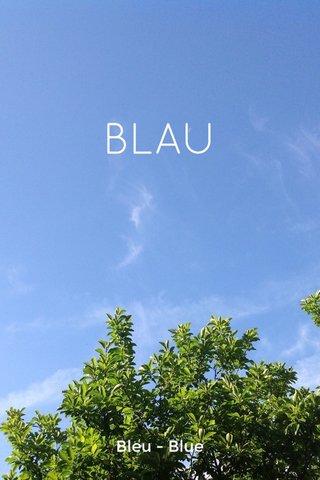 BLAU Bleu - Blue