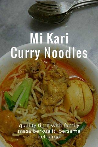 Mi Kari Curry Noodles quality time with family masa berkualiti bersama keluarga