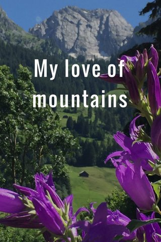 My love of mountains
