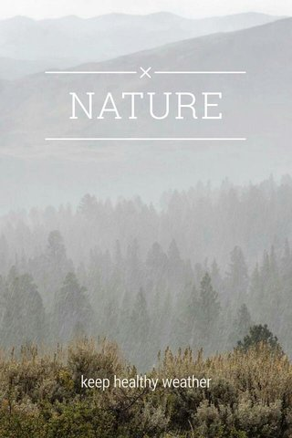 NATURE keep healthy weather